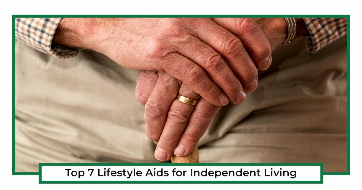 Top 7 Lifestyle Aids for Independent Living Blog.