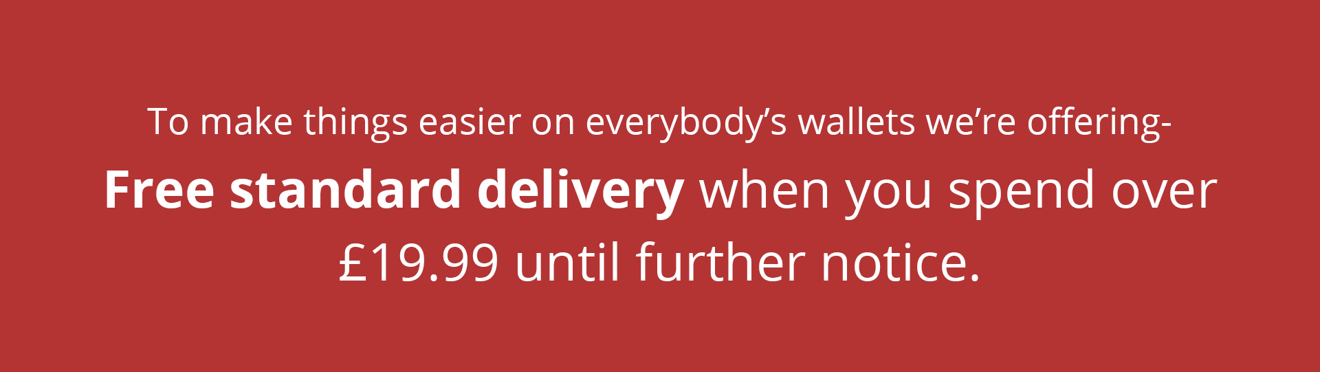Free standard delivery when you spend over £19.99